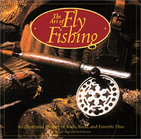 9780762408467: The Art of Flyfishing: An Illustrated History of Rods, Reels, and Favorite Flies