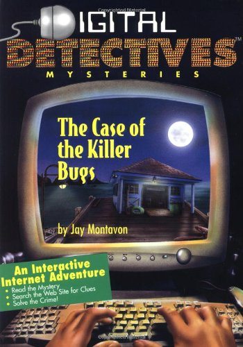 Digital Detectives Mysteries #1: Case of the: Montavon, Jay R.