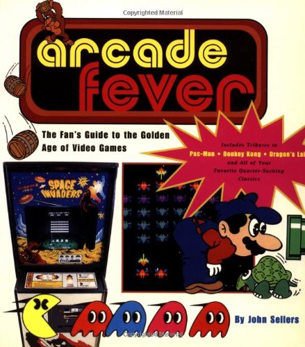 9780762409372: Arcade Fever: The Fan's Guide to the Golden Age Video Games