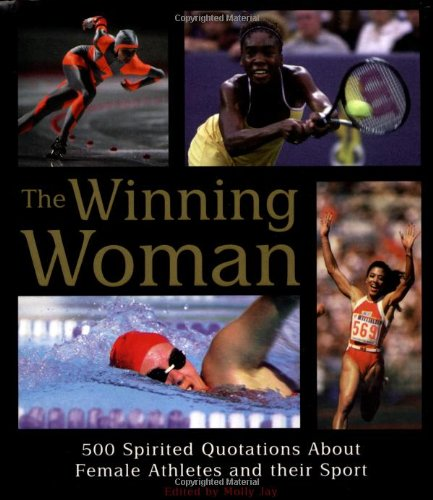 9780762409433: The Winning Woman: 500 Spirited Quotations About Women and Their Sport