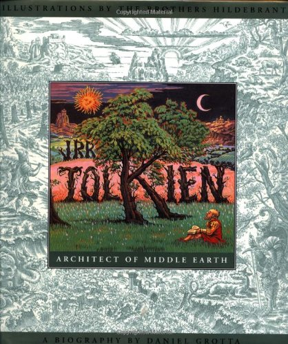 J.R.R. Tolkien Architect of Middle Earth: Daniel Grotta