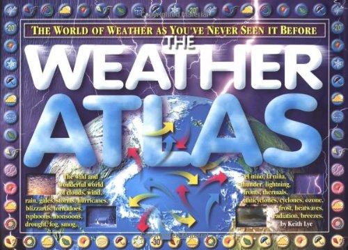 The Weather Atlas (Atlas in the Round): Keith Lye, Alastair