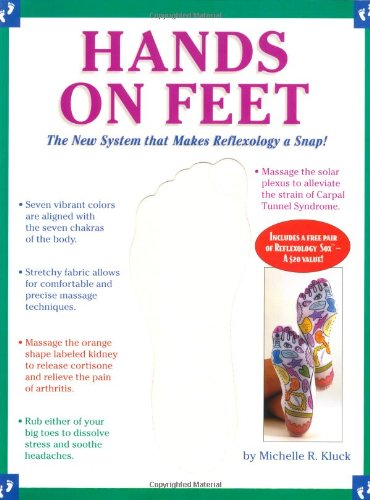 Hands On Feet: The New System That Makes Reflexology A Snap: Michelle R. Kluck