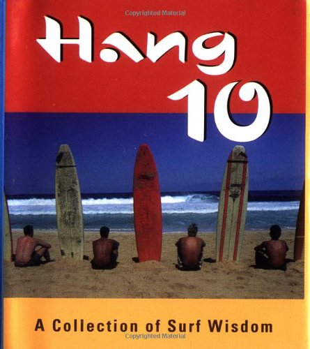 9780762409785: Hang 10: A Collection of Surf Wisdom