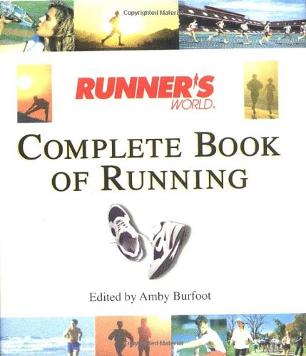 9780762409846: Runner's World Complete Book Of Running (Runner's World Complete Books)