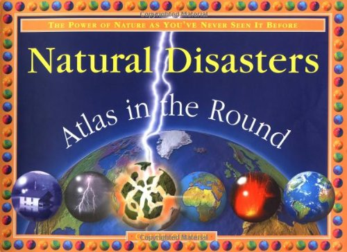 9780762410378: Natural Disasters: Atlas in the Round (Atlas Around the World)