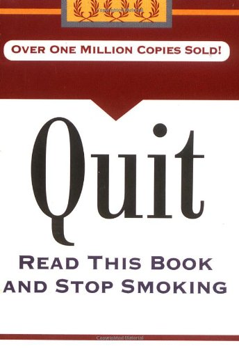 9780762410705: Quit: Read This Book And Stop Smoking