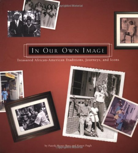 9780762410750: In Our Own Image: Treasured African-american Traditions, Journeys And Icons
