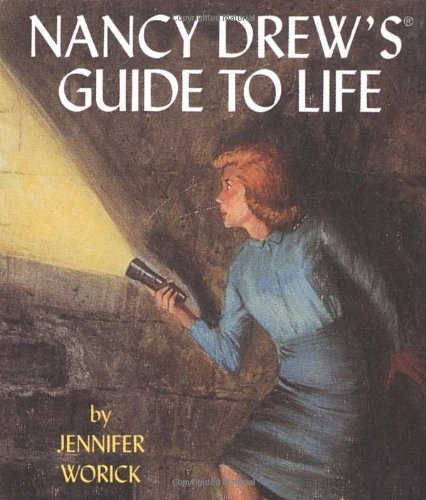 Nancy Drew's Guide To Life (Running Press Miniature Editions) (076241085X) by Jennifer Worick