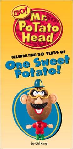 9780762412266: Mr. Potato Head Celebrating 50 Years Of One Sweet Potato!