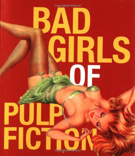 9780762412563: Bad Girls Of Pulp Fiction (Miniature Editions)