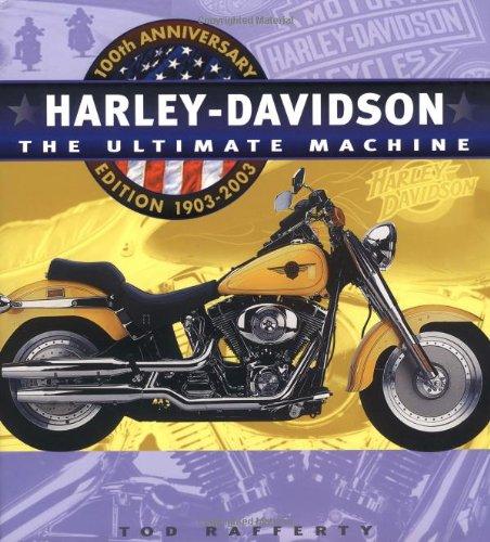 9780762412686: Harley Davidson: The Ultimate Machine 100th Anniversary Edition 1903-2003