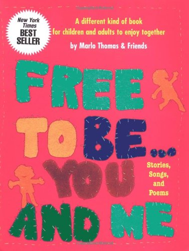 9780762413065: Free To Be...you And Me (The Original Classic Edition)