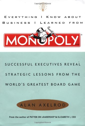 Everything I Know About Business I Learned: Axelrod, Alan