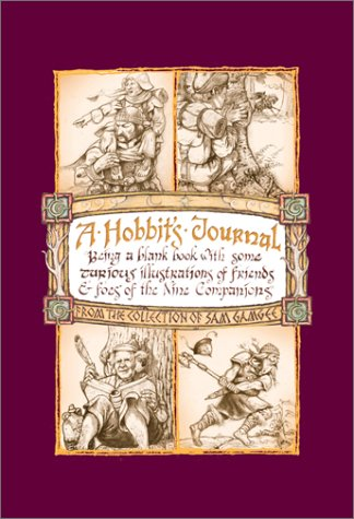9780762413331: A Hobbits Journal: Beign A Blank Book With Some Curious Illustrations Of Friends And Foes Of The Nine Companions