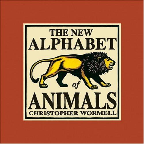 The New Alphabet Of Animals: Wormell, Christopher; Wormell, Christohper
