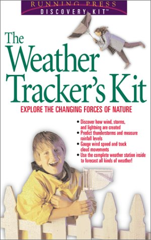 9780762413560: The Weather Tracker's Kit: Explore The Changing Forces Of Nature