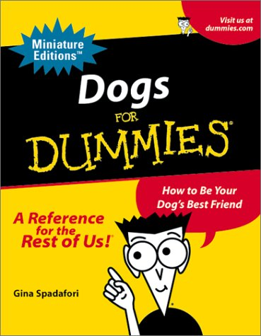 9780762413621: Dogs For Dummies: How To Be Your Dog's Best Friend (Miniature Editions for Dummies (Running Press))