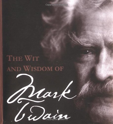 9780762413805: The Wit And Wisdom Of Mark Twain