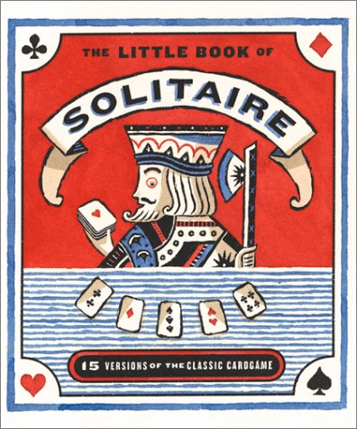 9780762413812: The Little Book Of Solitaire: More Than Fifteen Versions Of The Classic Card Game Complete Deck Of Cards Attached