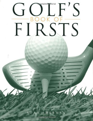 9780762413959: Golf's Book Of Firsts