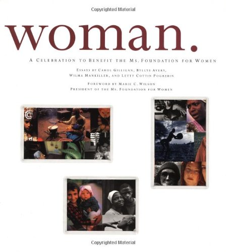 Woman: A Celebration to Benefit the MS Foundation for Women (9780762414024) by Gilligan, Carol; Avery, Byllye; Mankiller, Wilma Pearl