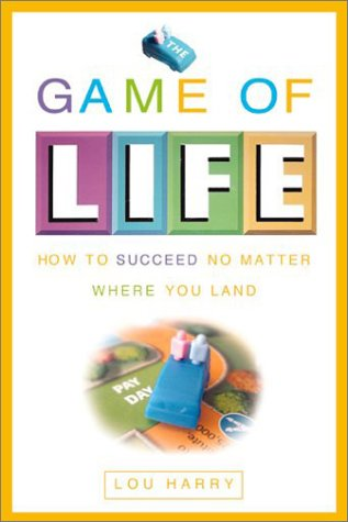 9780762414451: The Game of Life: How to Succeed in Real Life No Matter Where You Land