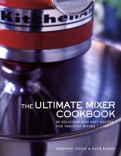 Ultimate Mixer Cookbook: Moon, Rosemary