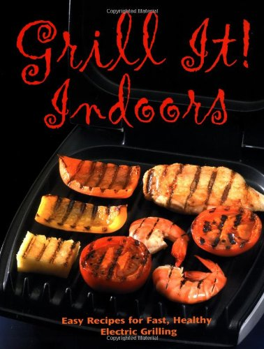 9780762414901: Grill It Indoors