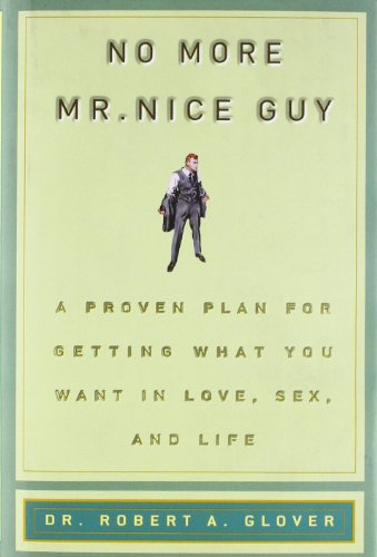9780762415335: No More Mr Nice Guy: A Proven Plan for Getting What You Want in Love, Sex, and Life