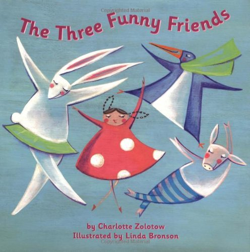 The Three Funny Friends (Running Press Picture Books) (0762415533) by Zolotow, Charlotte