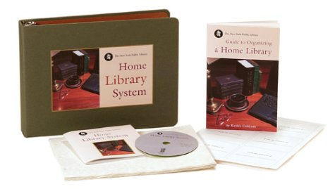 Your Home Library: The Complete System for Organizing, Locating, Referencing, and Maintaining Your ...