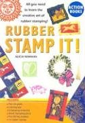 Rubber Stamp It! (Action Books (Running Press)): Newman, Alicia