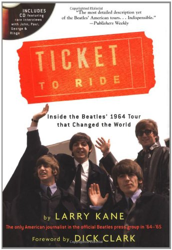 9780762415922: Ticket To Ride: Inside the Beatles' 1964 Tour that Changed the World (with CD)