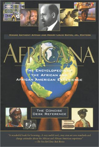 Africana: The Encyclopedia of the African and African American Experience - The Concise Desk ...