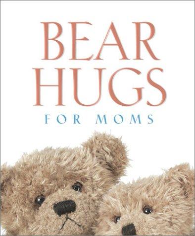 9780762416738: Bear Hugs for Moms (MINIATURE EDITION)