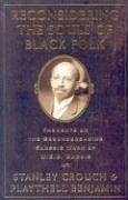 Reconsidering the Souls of Black Folk: Stanley Crouch, Playthell