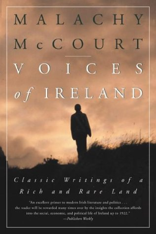 Voices of Ireland: Classic Writings of a Rich and Rare Land: McCourt, Malachy