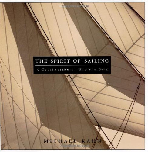 9780762417742: The Spirit of Sailing: A Celebration of Sea and Sail