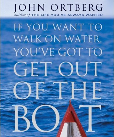 9780762418749: If You Want To Walk On Water, You Have To Get Out of The Boat (Inspirio/Zondervan Miniature Editions)