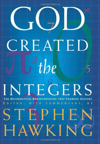9780762419227: God Created The Integers: The Mathematical Breakthroughs That Changed History