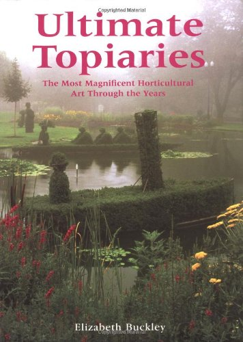 9780762419425: Ultimate Topiaries