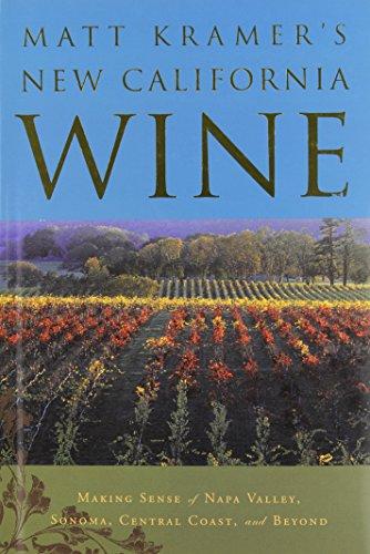 9780762419647: Matt Kramer's New California Wine: Making Sense of Napa Valley, Sonoma, Mendocino and Beyond