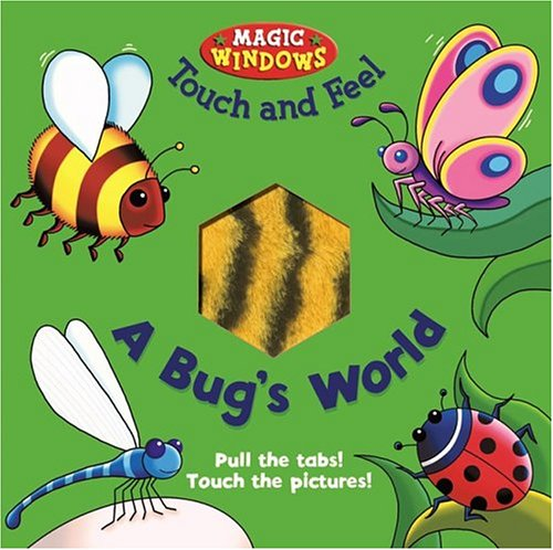 Bug's World Touch and Feel (Magic Windows Touch and Feel): Ward, Beck