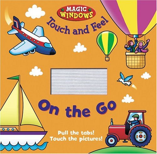 9780762419869: On the Go Touch and Feel (MAGIC WINDOWS TOUCH AND FEEL)