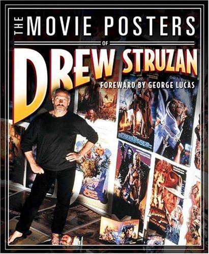 The Movie Posters Of Drew Struzan: Struzan, Drew; Lucas, George