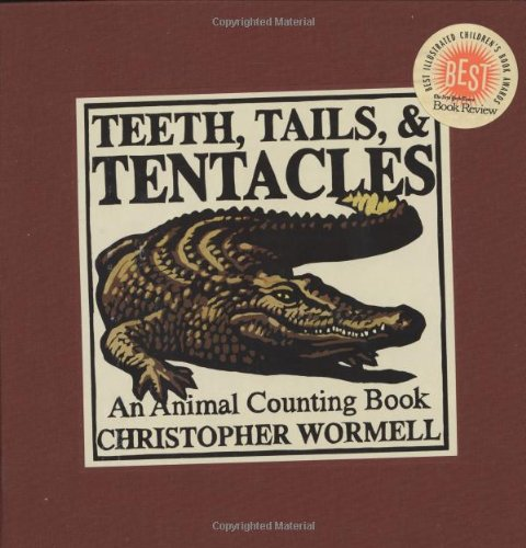 Teeth, Tails, & Tentacles: An Animal Counting Book: Wormell, Christopher