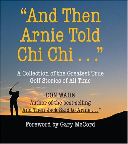 9780762421244: And Then Arnie Told Chi Chi