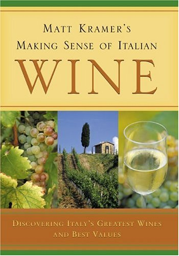 9780762422302: Matt Kramer's Making Sense of Italian Wine: Discovering Italy's Greatest Wines and Best Values