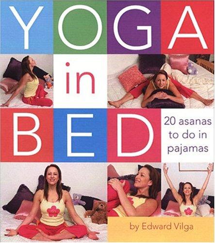 9780762423415: Yoga In Bed: 20 Asanas to do in Pajamas